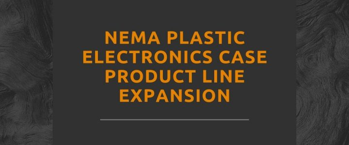 NEMA Plastic Enclosure, Product Line Extensions, The Different NEMA Plastic Enclosure Product Line Extensions